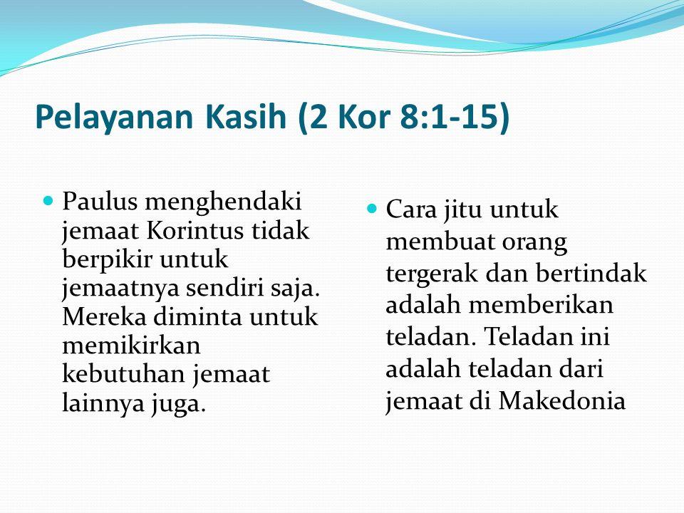 Pelayanan Kasih (2 Kor 8:1-15)