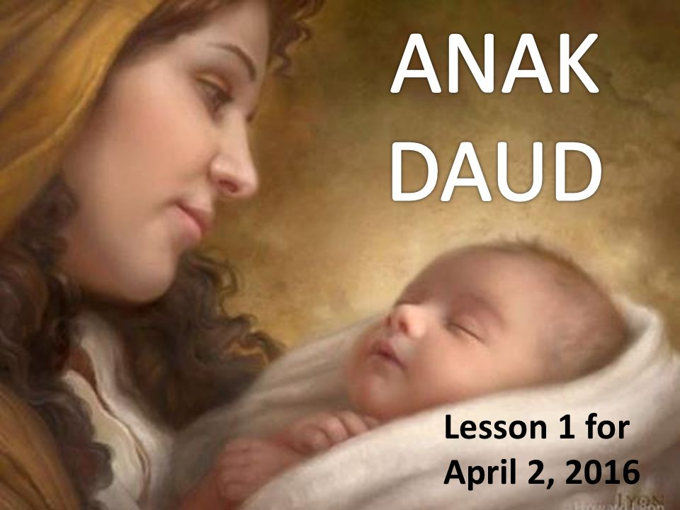 ANAK DAUD Lesson 1 for April 2, 2016