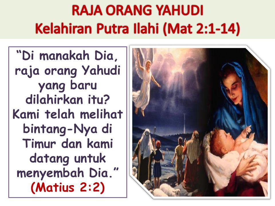 Kelahiran Putra Ilahi (Mat 2:1-14)