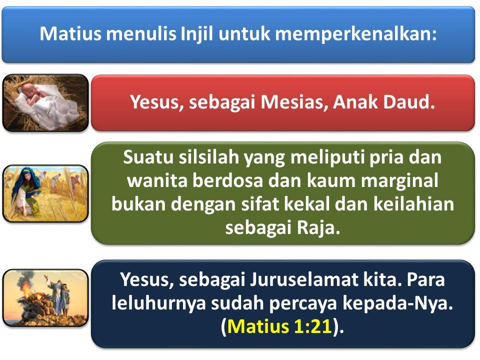 Matius menulis Injil untuk memperkenalkan:
