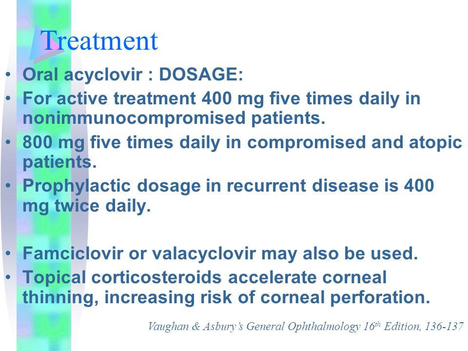 Treatment Oral acyclovir : DOSAGE: