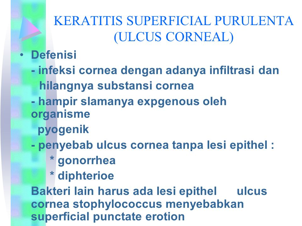 KERATITIS SUPERFICIAL PURULENTA (ULCUS CORNEAL)