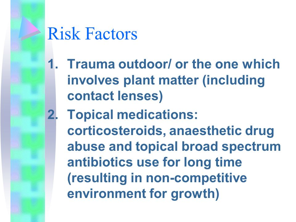 Risk Factors Trauma outdoor/ or the one which involves plant matter (including contact lenses)