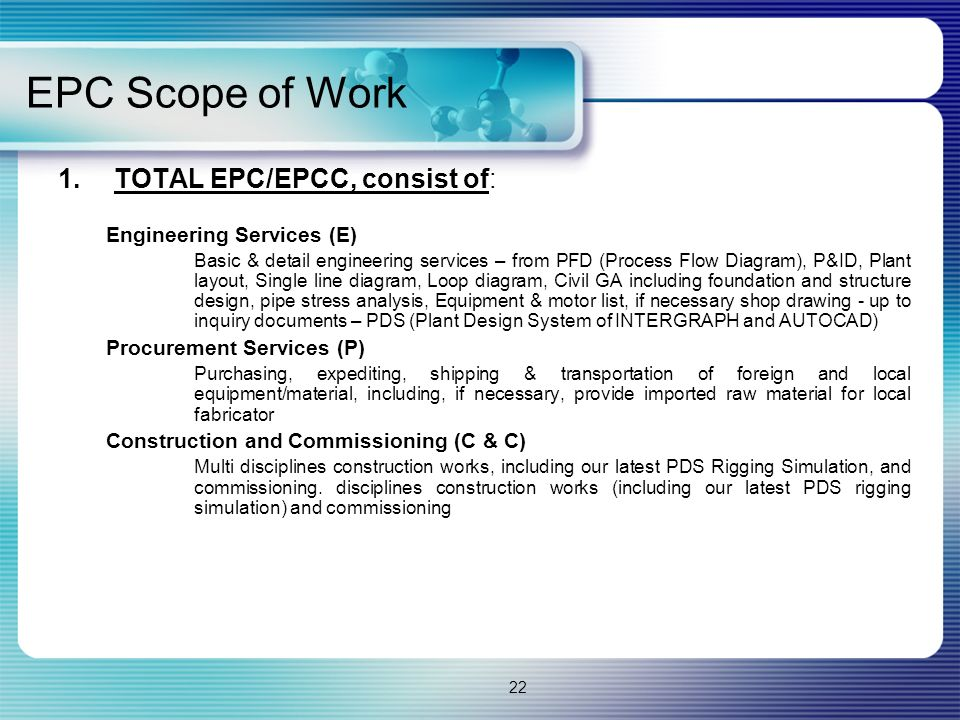 EPC Scope of Work TOTAL EPC/EPCC, consist of: Engineering Services (E)