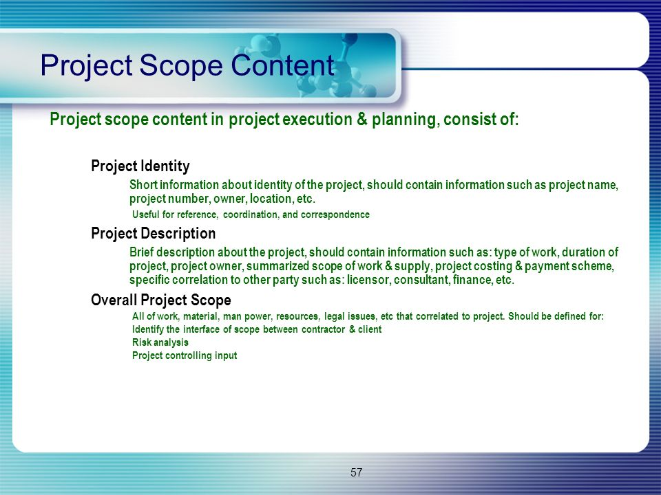 Project Scope Content Project scope content in project execution & planning, consist of: Project Identity.