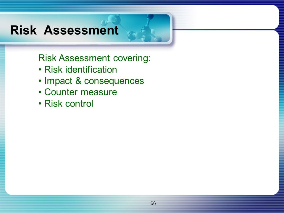 Risk Assessment Risk Assessment covering: Risk identification