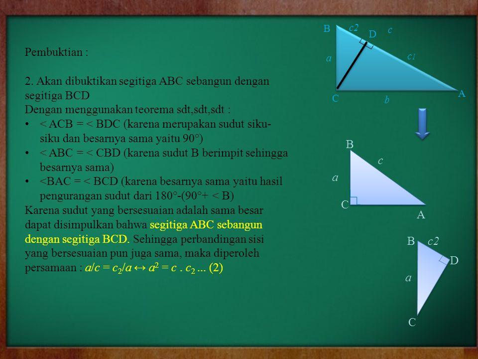 2. Akan dibuktikan segitiga ABC sebangun dengan segitiga BCD
