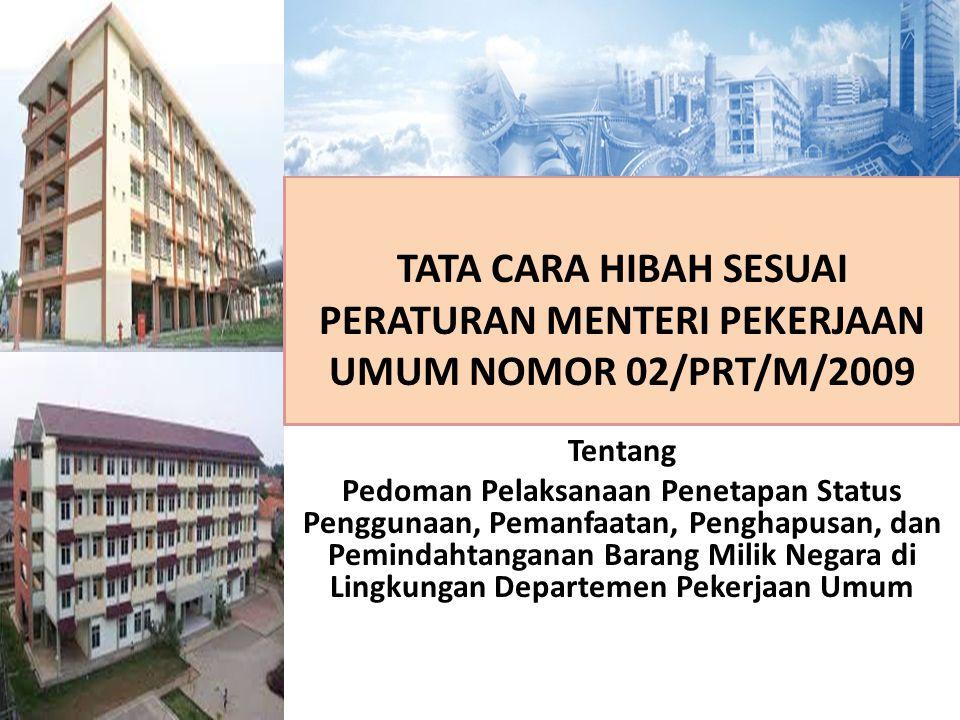 TATA CARA HIBAH SESUAI PERATURAN MENTERI PEKERJAAN UMUM NOMOR 02/PRT/M/2009