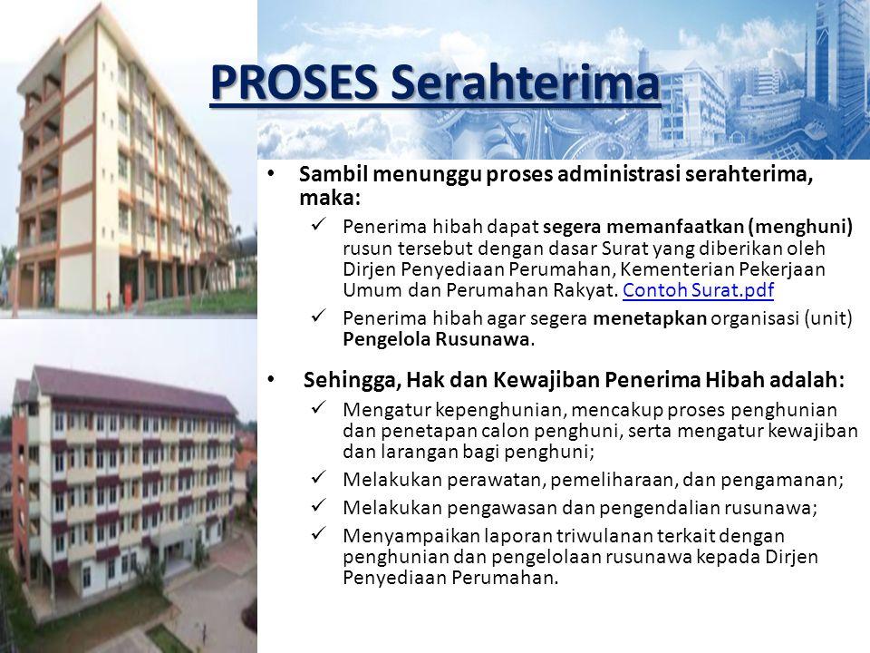 PROSES Serahterima Sambil menunggu proses administrasi serahterima, maka: