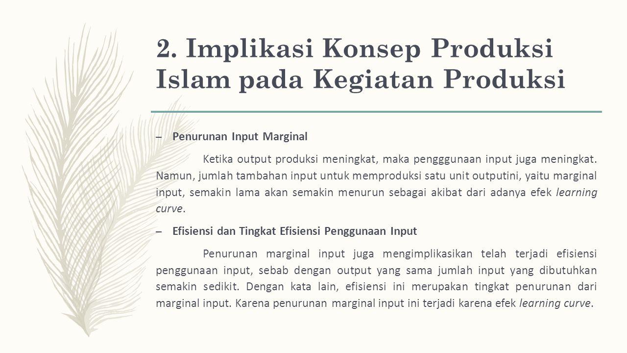2. Implikasi Konsep Produksi Islam pada Kegiatan Produksi