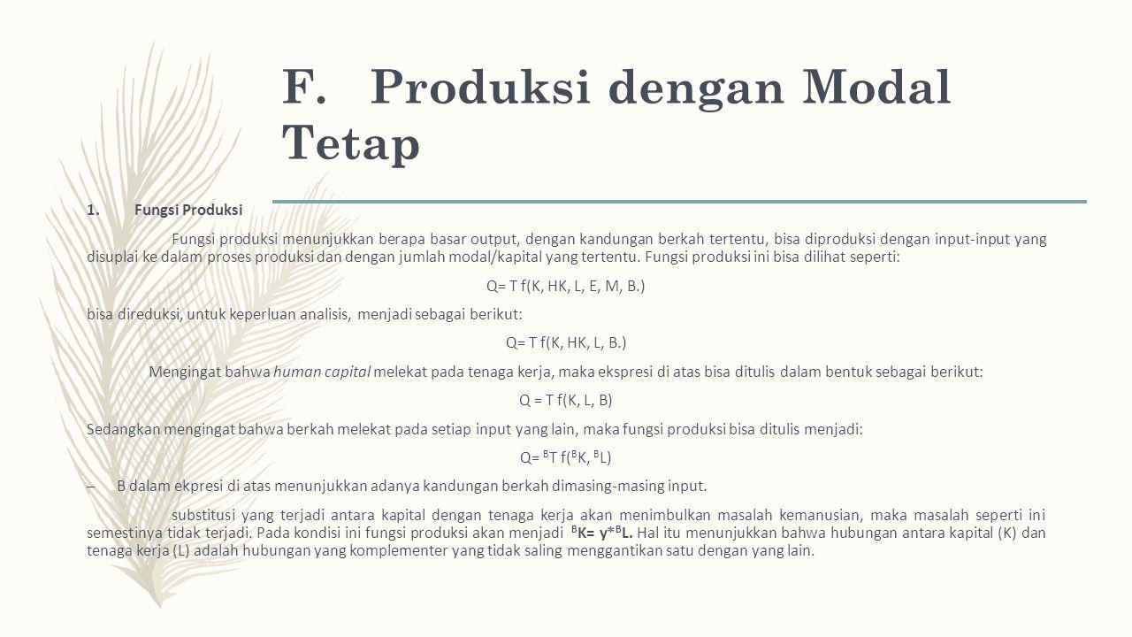F. Produksi dengan Modal Tetap