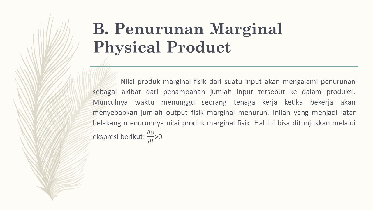 B. Penurunan Marginal Physical Product