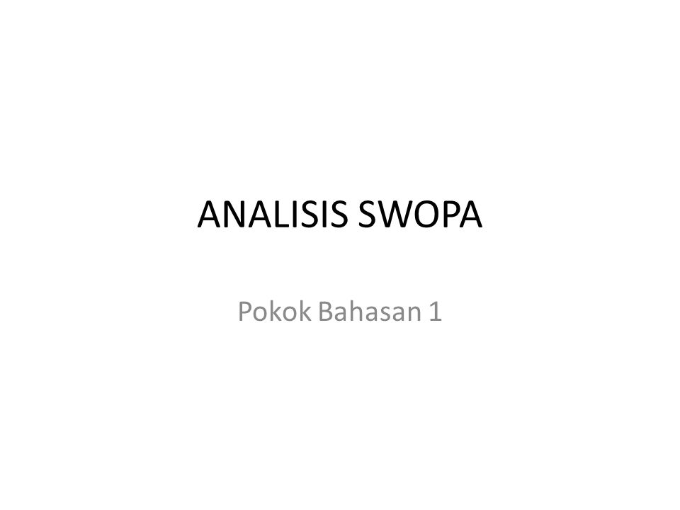 ANALISIS SWOPA Pokok Bahasan 1