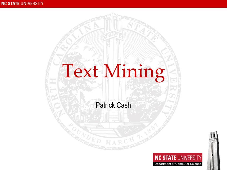 Text Mining Patrick Cash