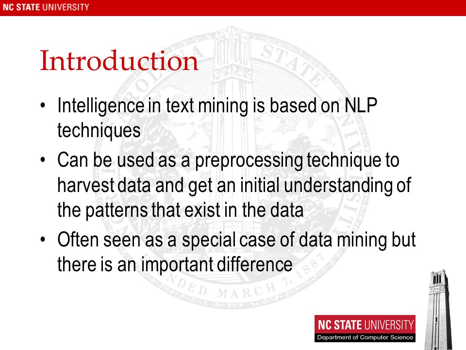 Introduction Intelligence in text mining is based on NLP techniques