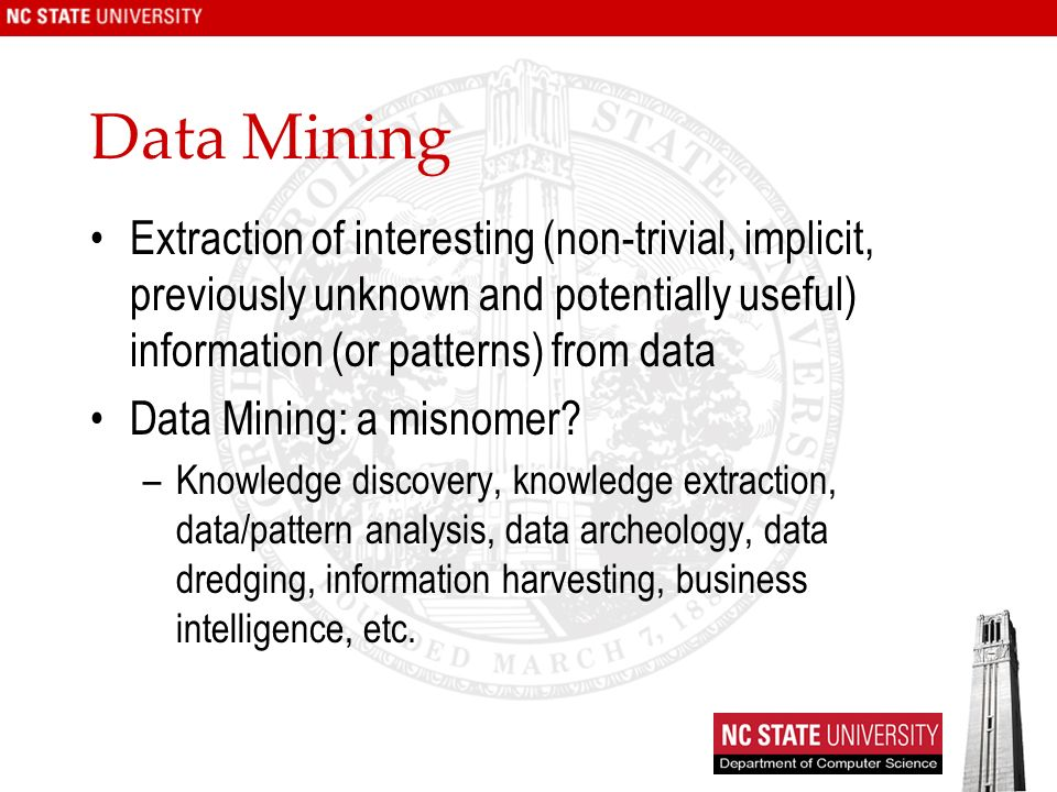 Data Mining Extraction of interesting (non-trivial, implicit, previously unknown and potentially useful) information (or patterns) from data.
