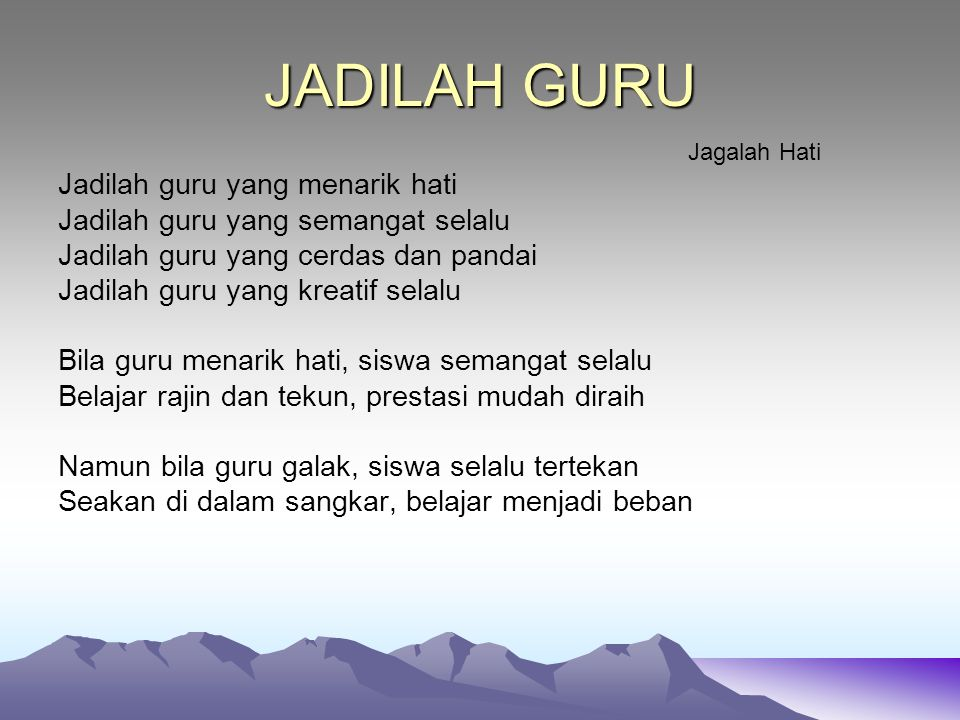 JADILAH GURU Jadilah guru yang menarik hati