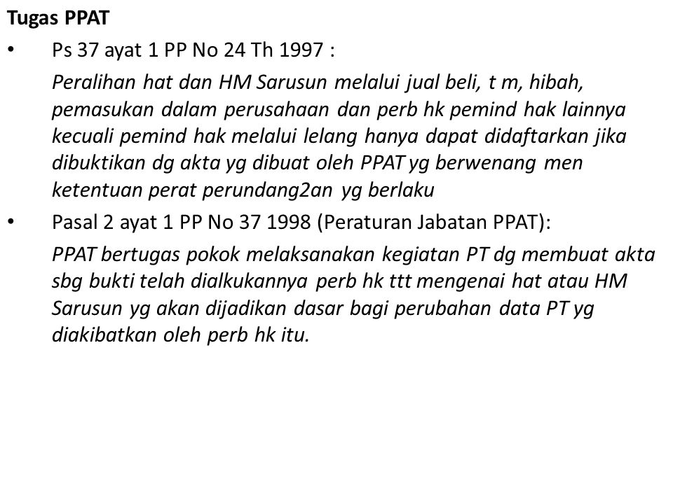 Tugas PPAT Ps 37 ayat 1 PP No 24 Th 1997 :