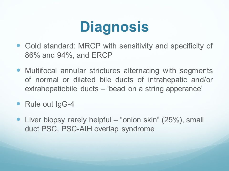 Diagnosis Gold standard: MRCP with sensitivity and specificity of 86% and 94%, and ERCP.
