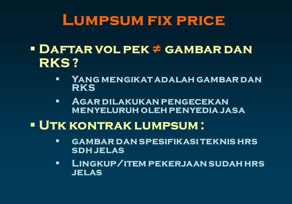 Lumpsum fix price Daftar vol pek ≠ gambar dan RKS