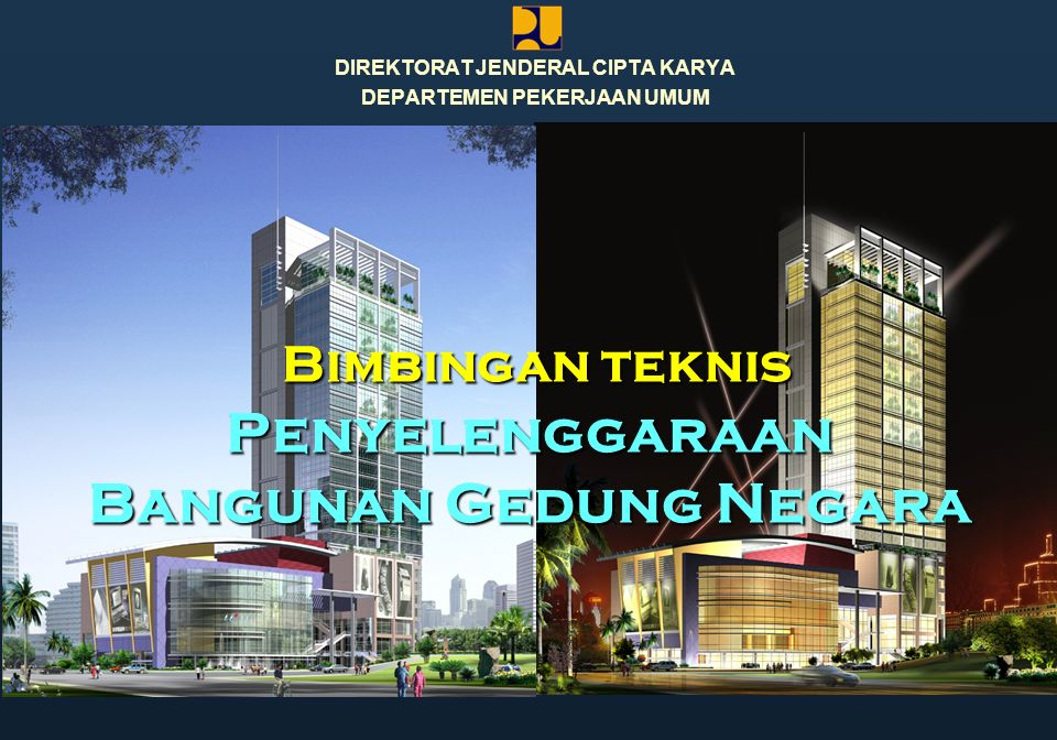 Bimbingan teknis Penyelenggaraan Bangunan Gedung Negara