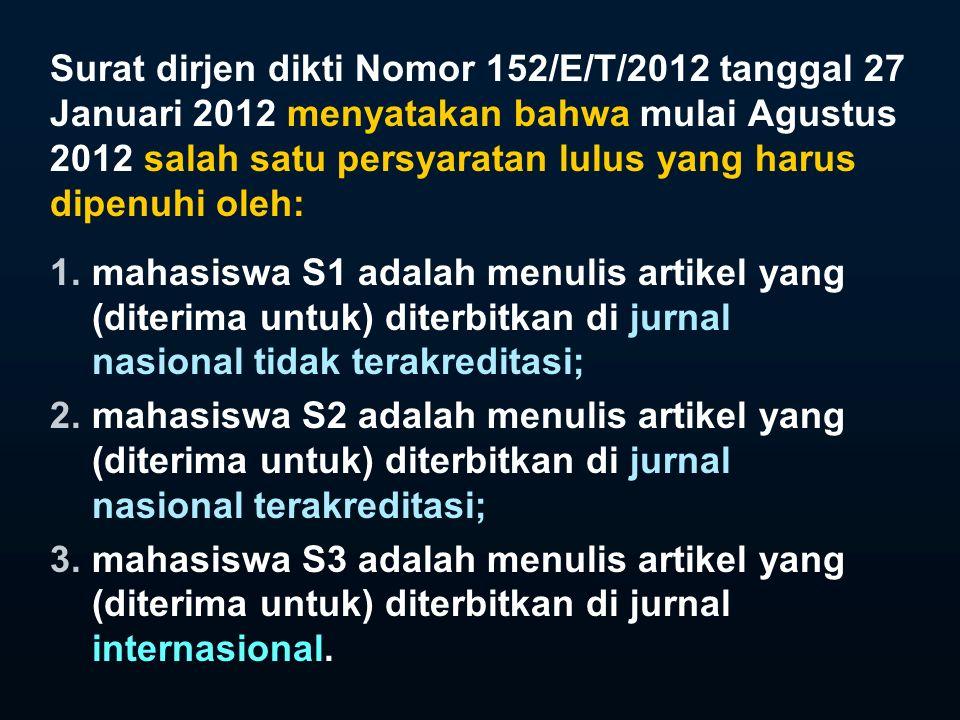 Surat dirjen dikti Nomor 152/E/T/2012 tanggal 27 Januari 2012 menyatakan bahwa mulai Agustus 2012 salah satu persyaratan lulus yang harus dipenuhi oleh: