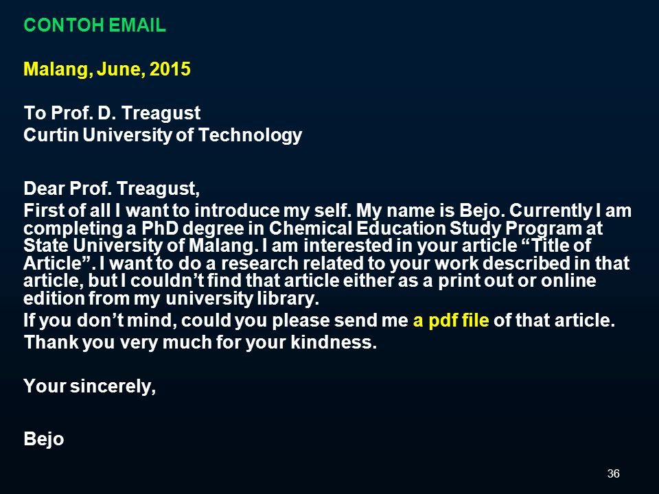 CONTOH EMAIL Malang, June, 2015. To Prof. D. Treagust. Curtin University of Technology. Dear Prof. Treagust,