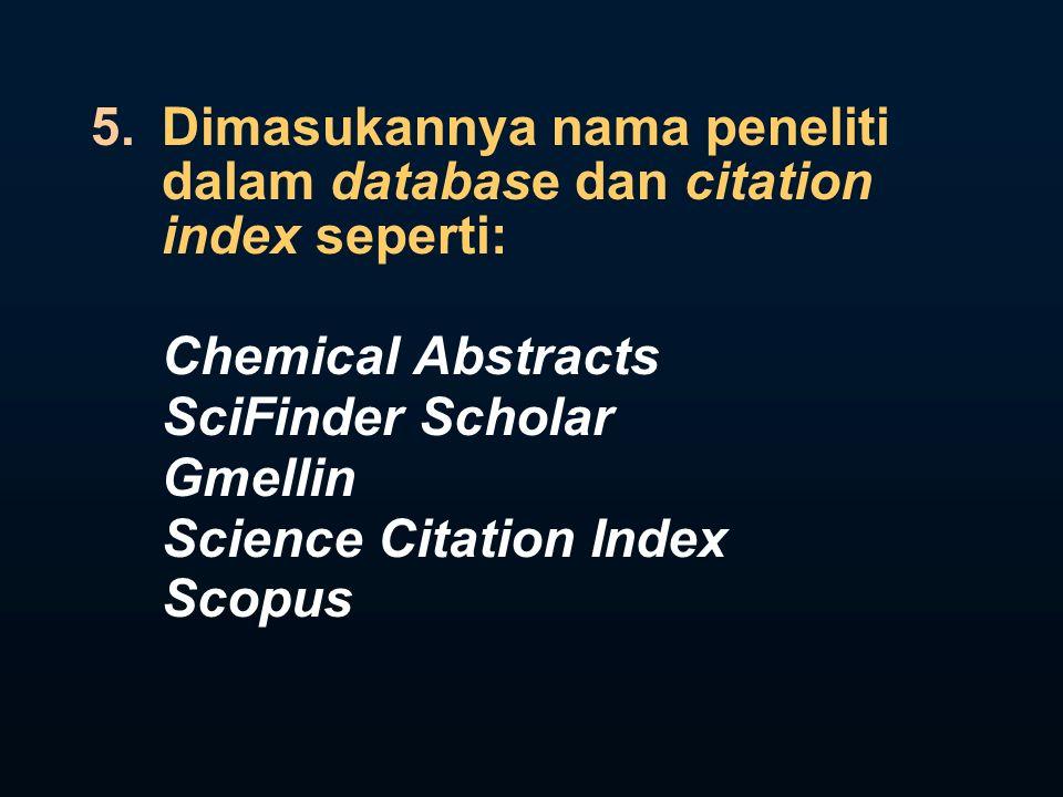 Dimasukannya nama peneliti dalam database dan citation index seperti: