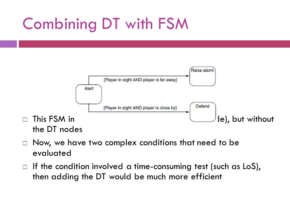 Combining DT with FSM This FSM implements the same thing (as prev. slide), but without the DT nodes.
