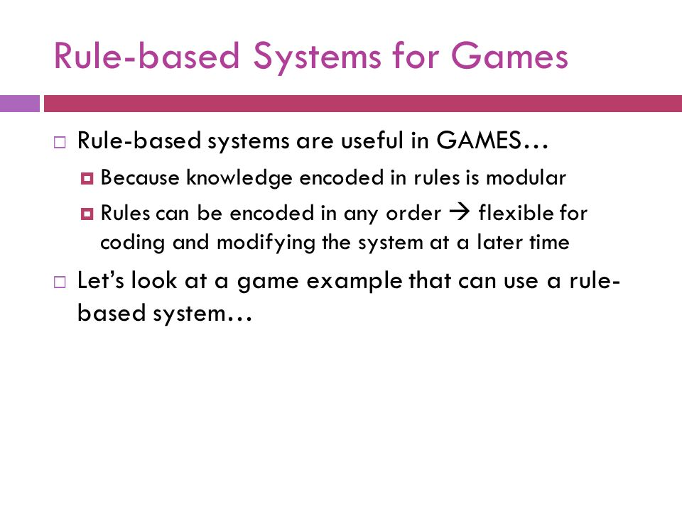 Rule-based Systems for Games