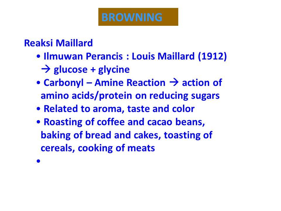 BROWNING Reaksi Maillard Ilmuwan Perancis : Louis Maillard (1912)