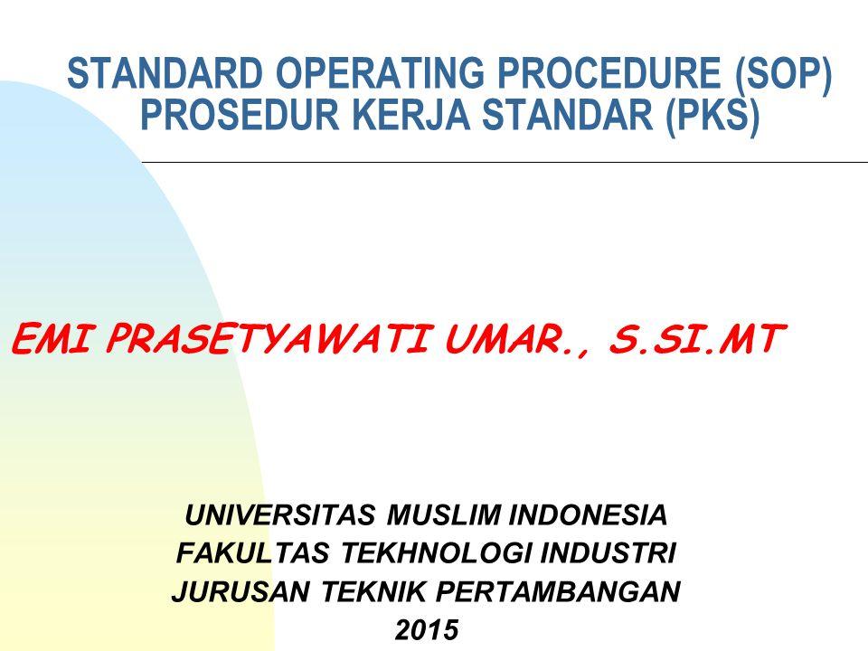 STANDARD OPERATING PROCEDURE (SOP) PROSEDUR KERJA STANDAR (PKS)