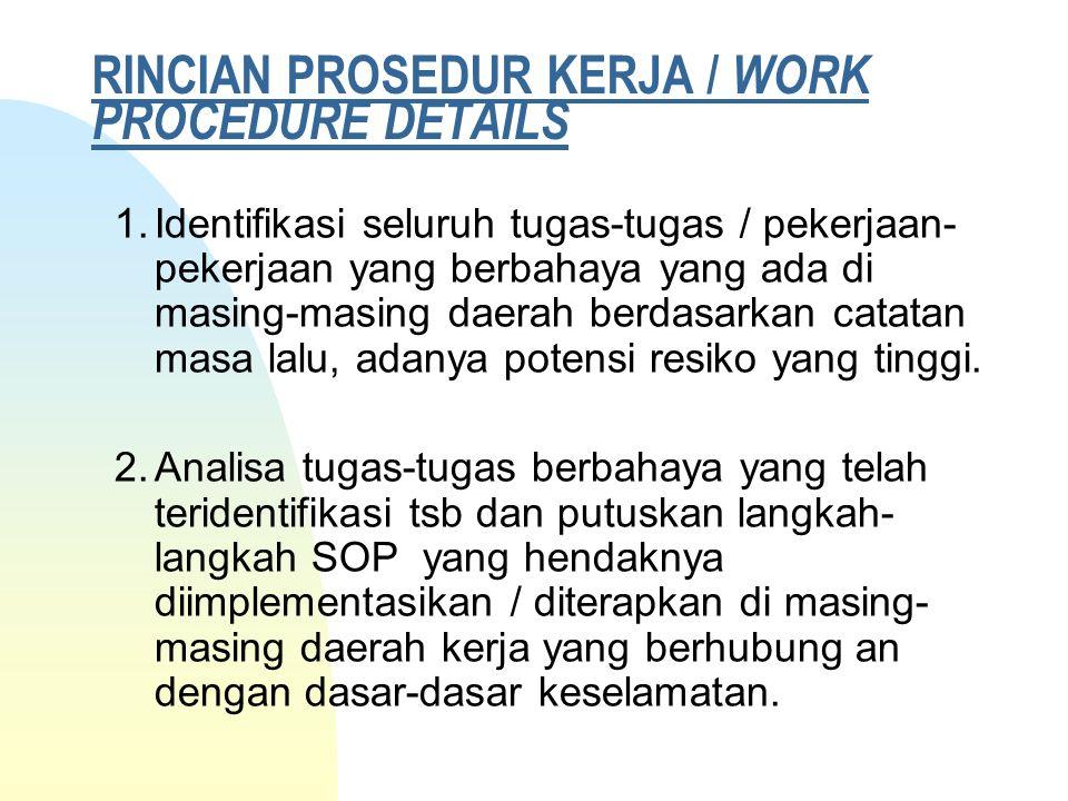 RINCIAN PROSEDUR KERJA / WORK PROCEDURE DETAILS