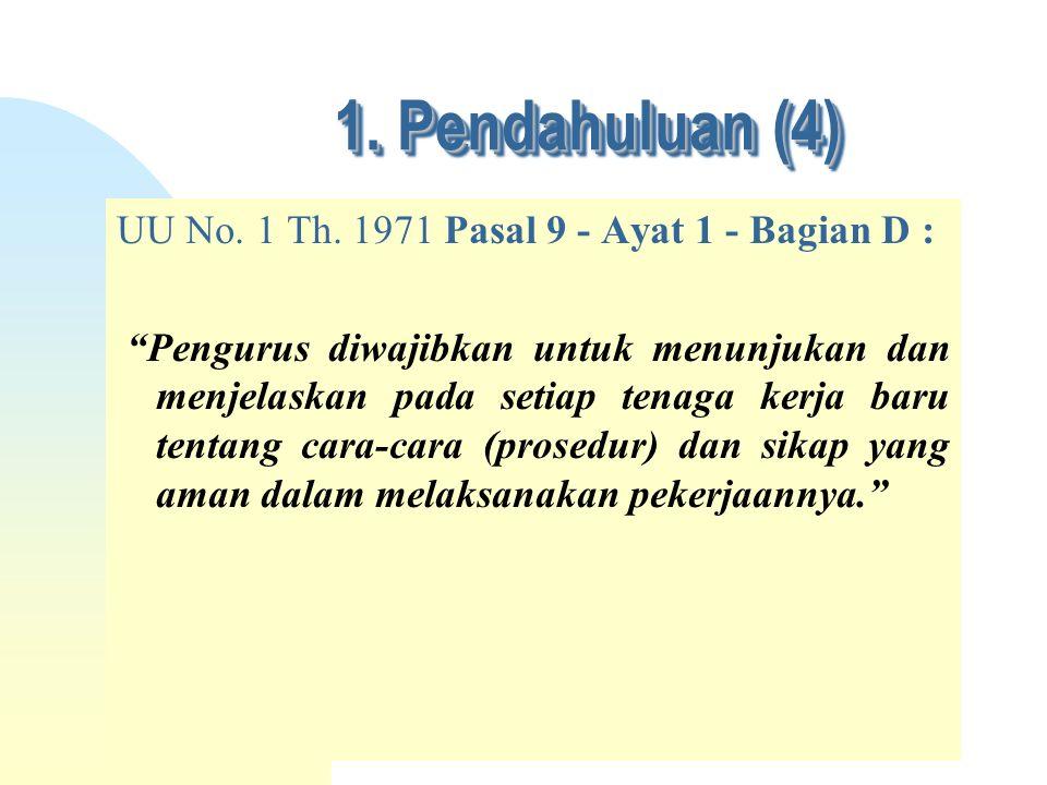 1. Pendahuluan (4) UU No. 1 Th. 1971 Pasal 9 - Ayat 1 - Bagian D :