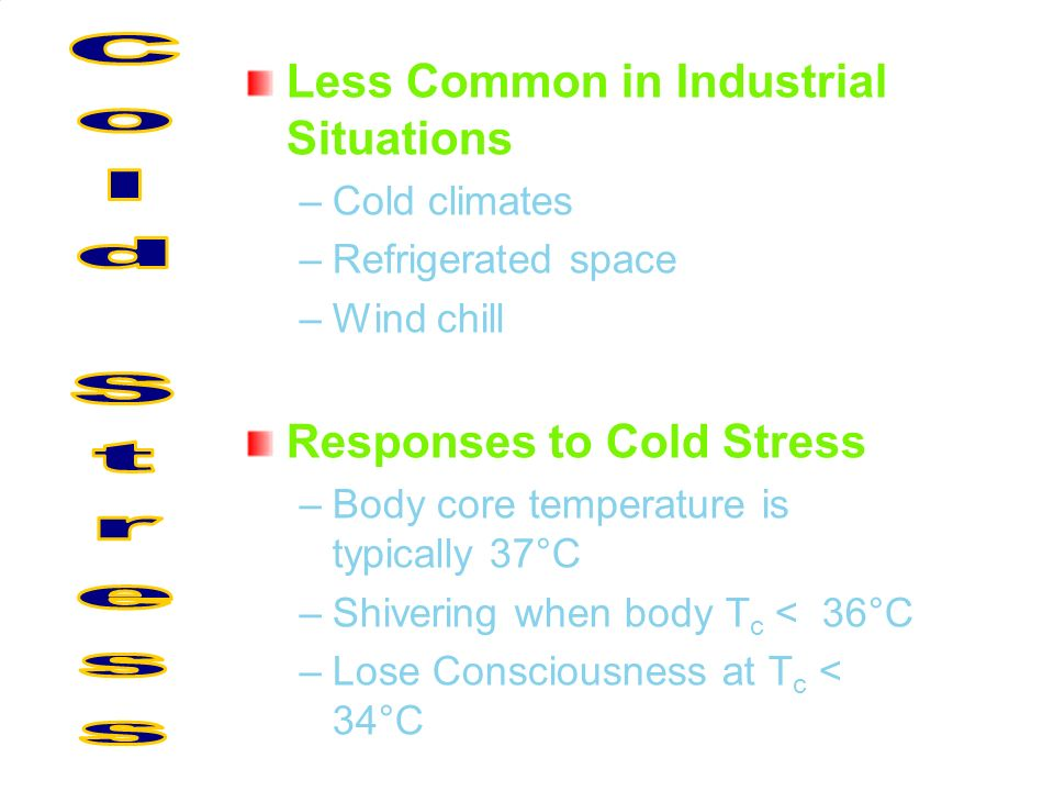 Cold Stress Less Common in Industrial Situations