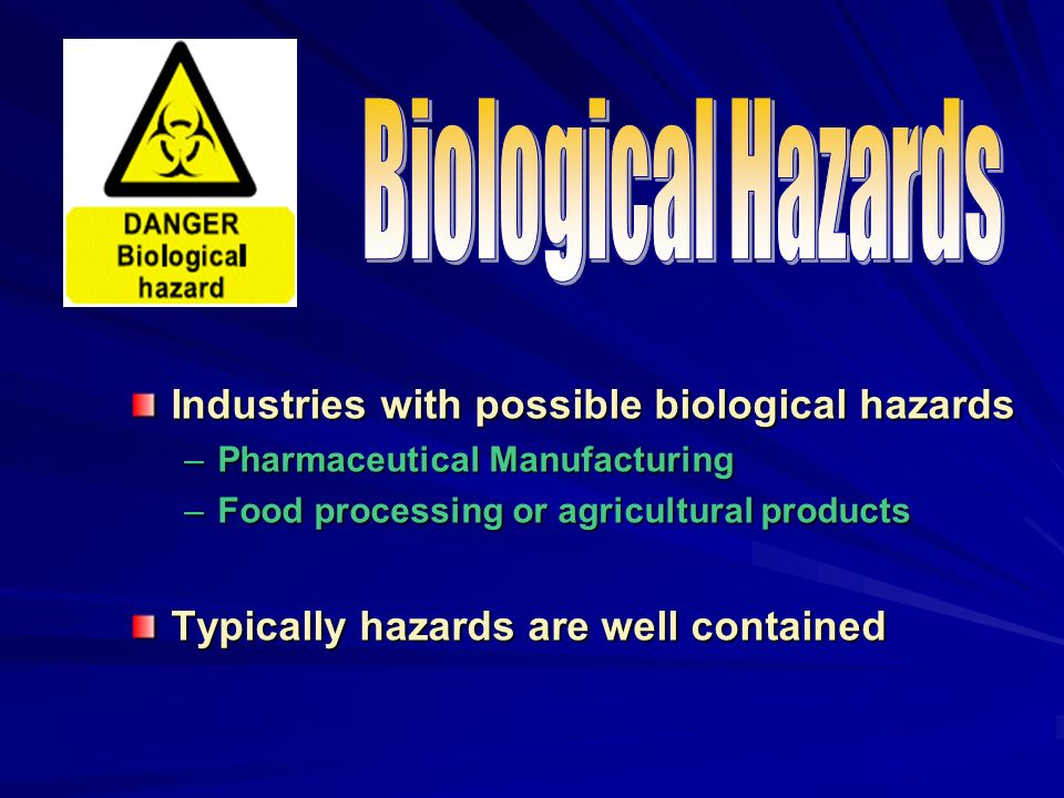 biological hazards Biological hazards include bacteria, viruses, and parasites and other organisms for which exposure can cause occupational disease, usually infections such organisms are called pathogens other biological hazards include organisms, such as fungi, and material of biological origin, such as enzymes used in detergents, that may induce allergies.