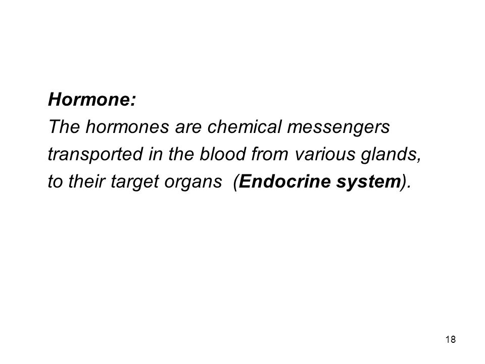 Hormone: The hormones are chemical messengers.