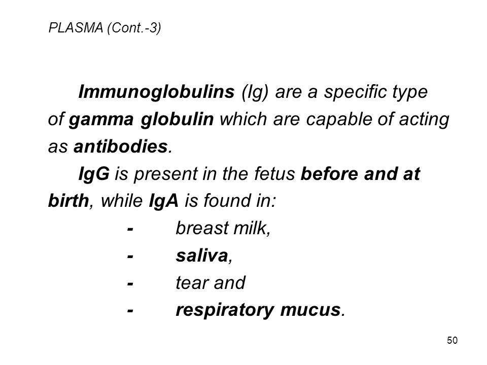 Immunoglobulins (Ig) are a specific type