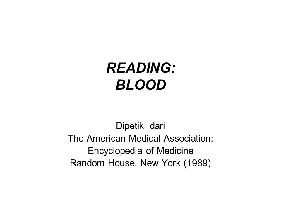 READING: BLOOD Dipetik dari The American Medical Association: