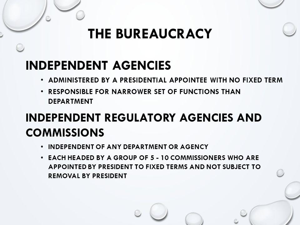 The Bureaucracy Independent Agencies
