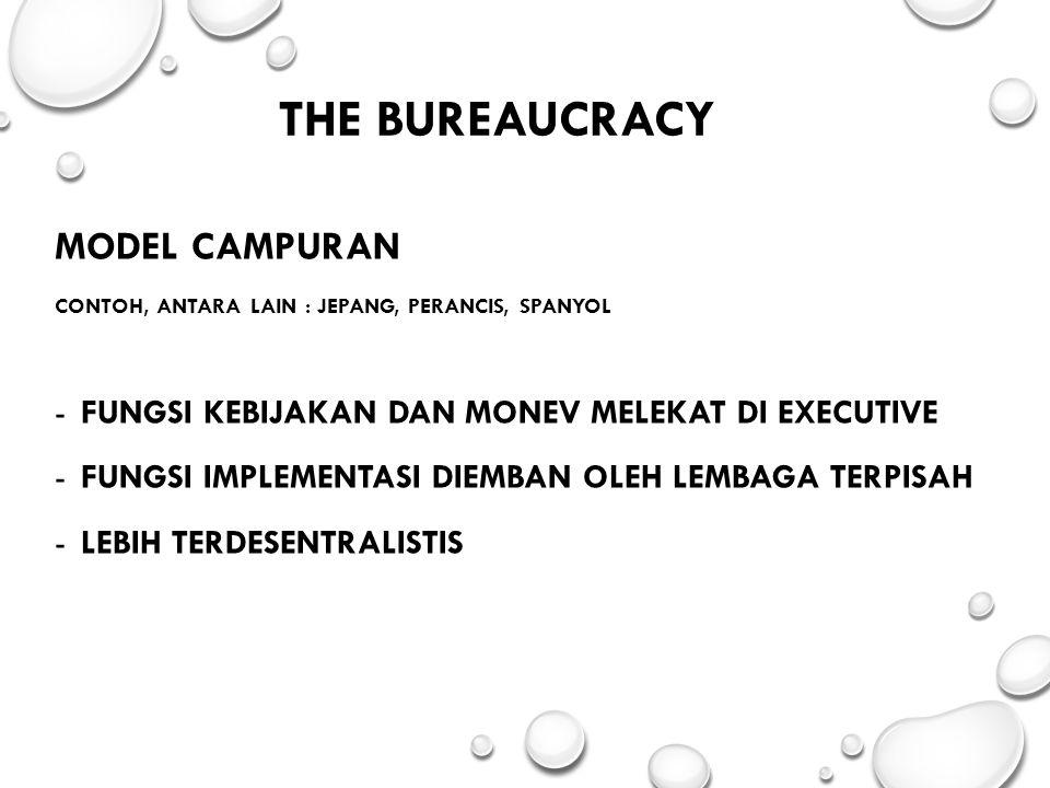 The Bureaucracy MODEL CAMPURAN