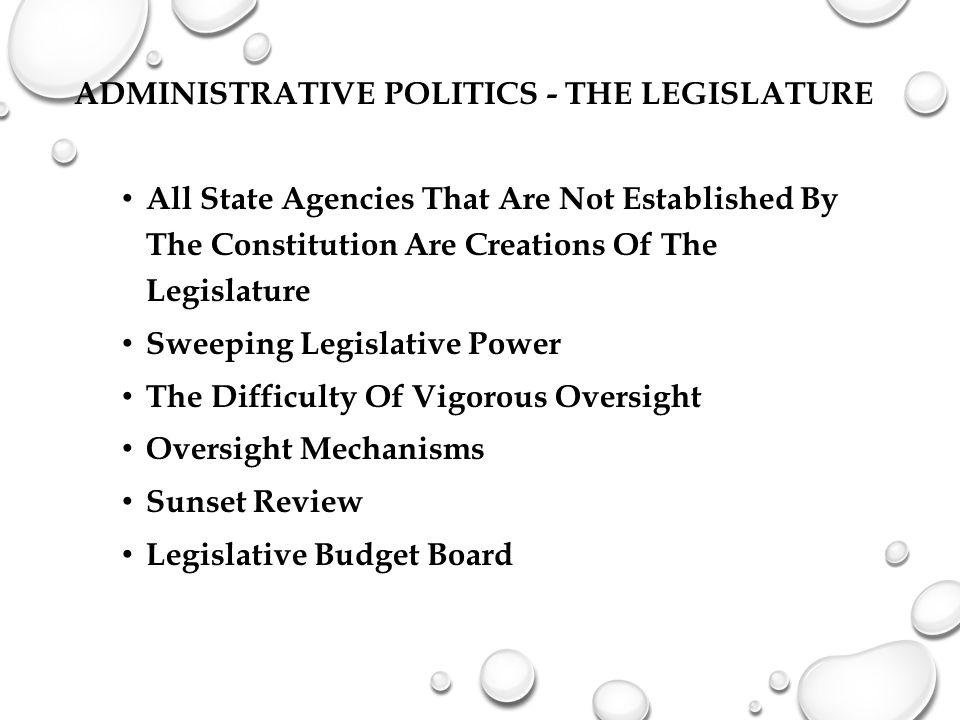 Administrative Politics - The Legislature