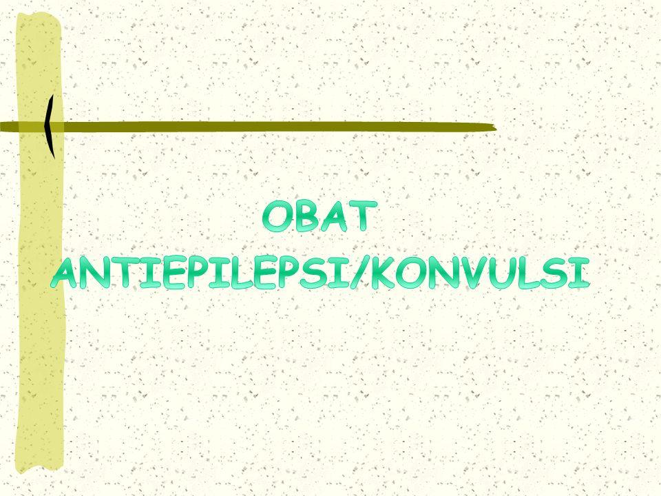 OBAT ANTIEPILEPSI/KONVULSI