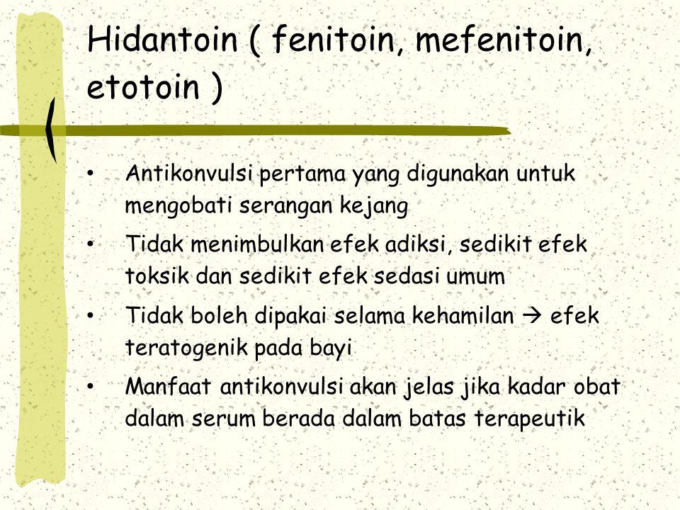 Hidantoin ( fenitoin, mefenitoin, etotoin )