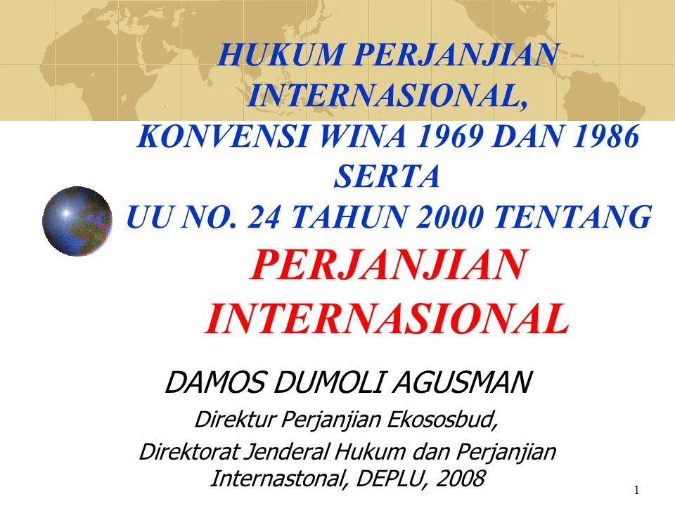HUKUM PERJANJIAN INTERNASIONAL, KONVENSI WINA 1969 DAN 1986 SERTA UU NO. 24 TAHUN 2000 TENTANG PERJANJIAN INTERNASIONAL
