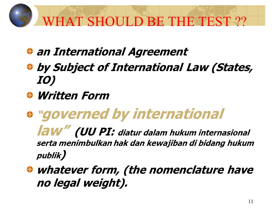 WHAT SHOULD BE THE TEST an International Agreement