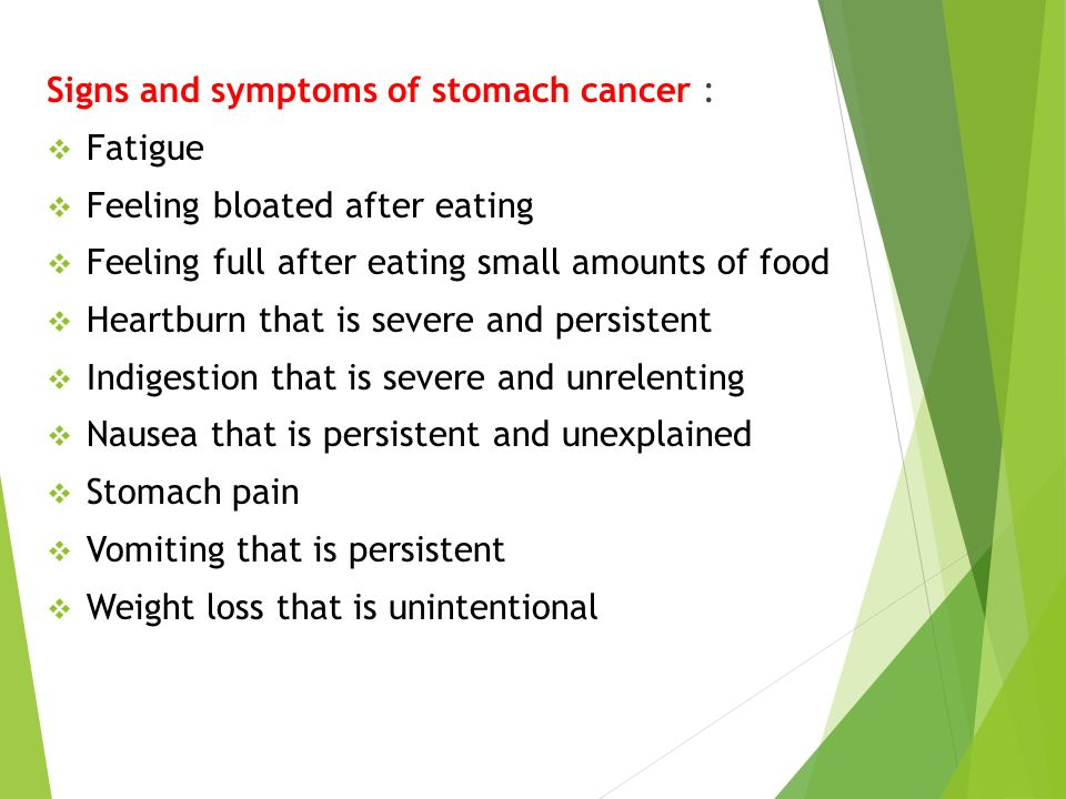 Signs and symptoms of stomach cancer :