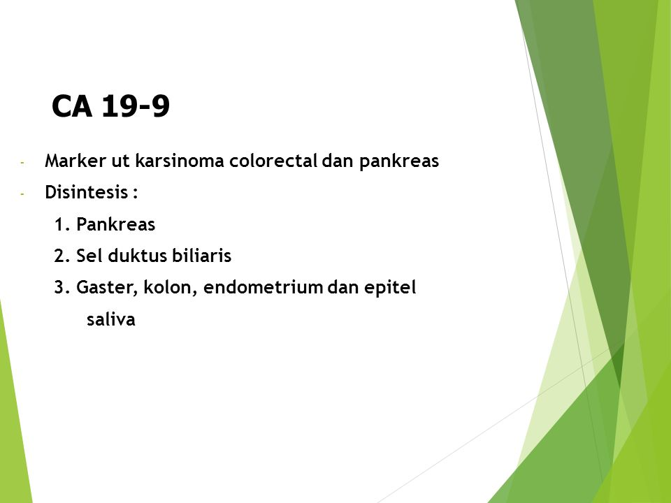 CA 19-9 Marker ut karsinoma colorectal dan pankreas Disintesis :
