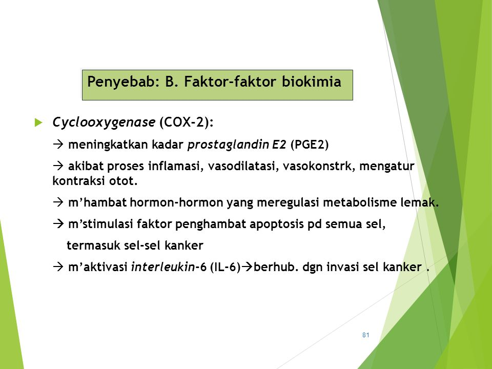 Penyebab: B. Faktor-faktor biokimia