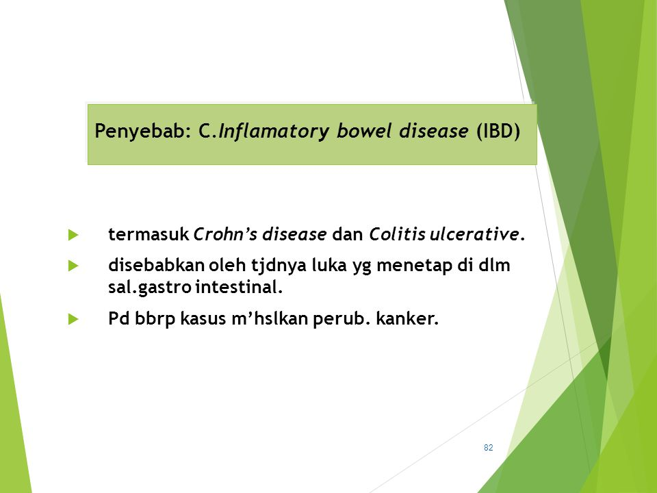 Penyebab: C.Inflamatory bowel disease (IBD)